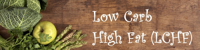 LCHF - Low Carb, High Fat